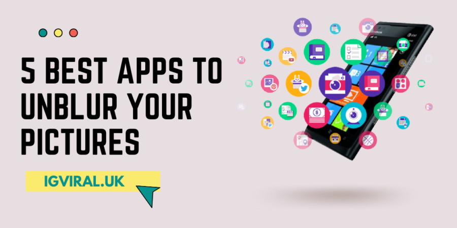 Best Apps to Unblur Your Pictures