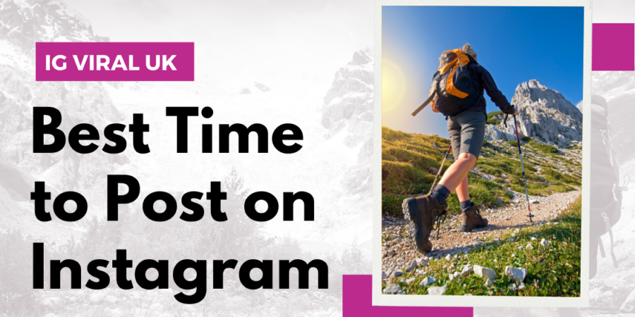Best Time to Post on Instagram UK For Personal & Business